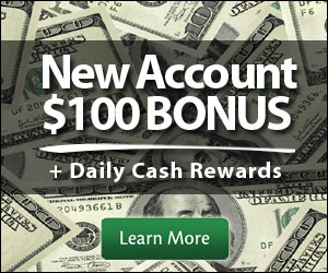 New Sign Up $100 Bonus